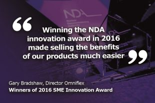 """Winning the NDA innovation award in 2016 made selling the benefitd of our products much easier."" Gary Bradshaw, Director at Omniflex"