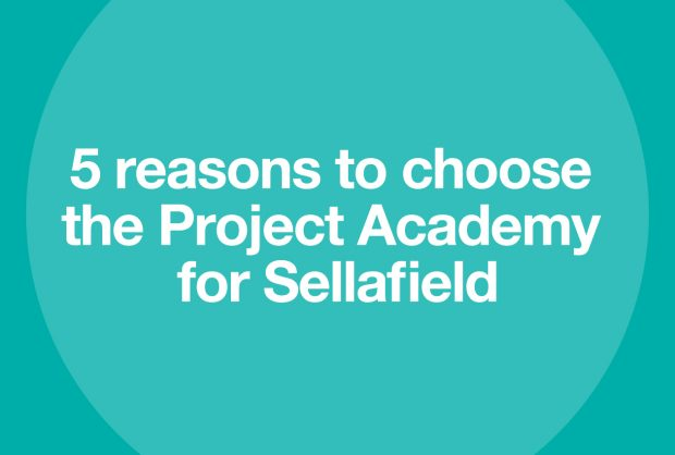 A green poster saying '5 reasons to choose the Project Academy for Sellafield'